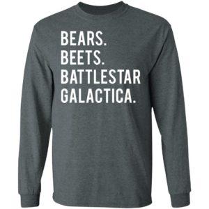 Bear beets battlestar galactica shirt Long Sleeve T Shirt