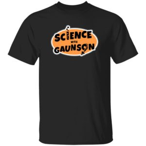 How Ridiculous Merch Science With Gaunson Black Tee Shirt